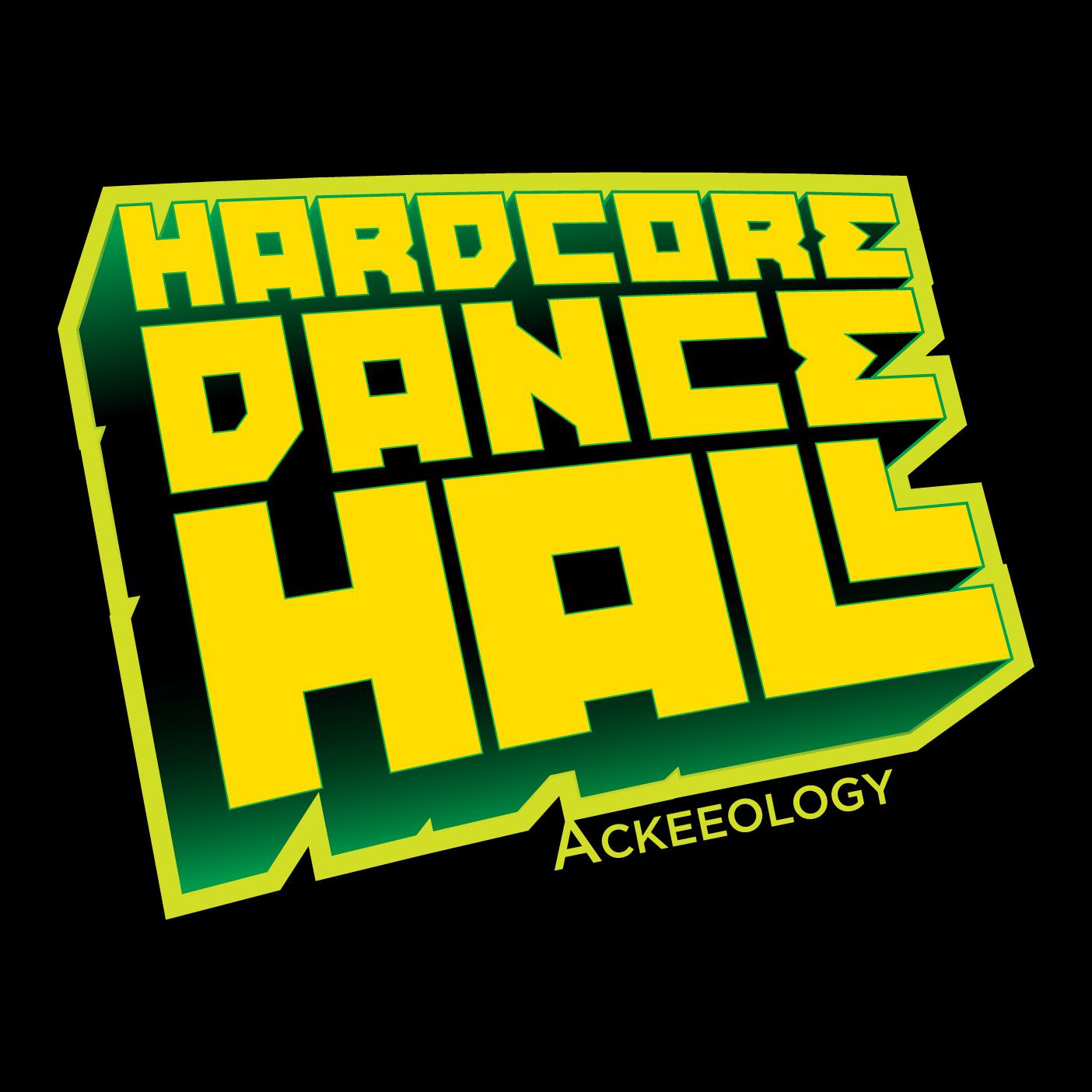Hardcore Dancehall: Ackeeology